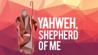 Yahweh - Shepherd of Me