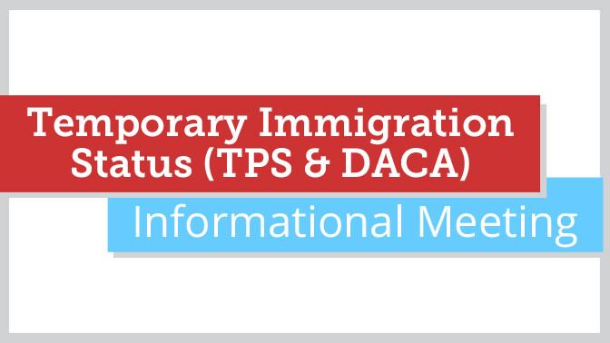 Temporary Immigration Status (TPS & DACA)