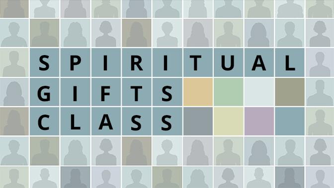 Spiritual Gifts Class