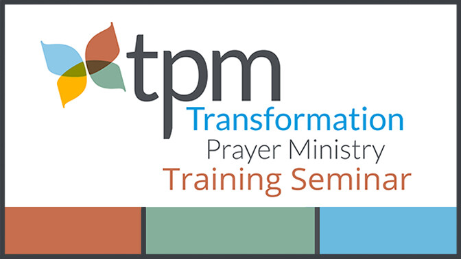 Transformation Prayer Ministry Seminar