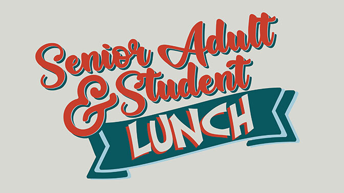 Senior Adult & Student Lunch