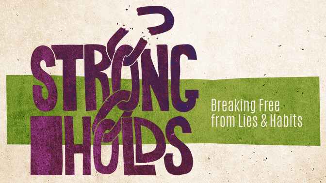 Strongholds Message Series