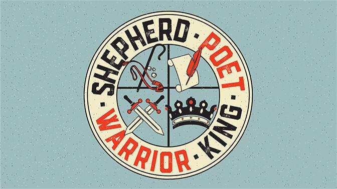 Shepherd, Poet, Warrior, King Message Series