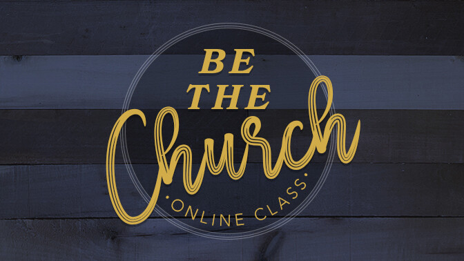 Be the Church Class